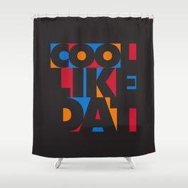 Cool Like Dat - Black Shower Curtain