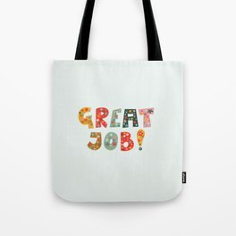 Great job! Lettering only Tote Bag