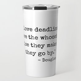 Deadlines Douglas Adams Quote Travel Mug