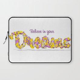 Believe in your dreams Art Print Laptop Sleeve