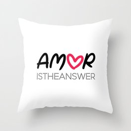 Amor is the answer Throw Pillow
