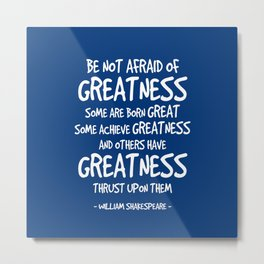 Greatness Quote - Shakespeare Metal Print