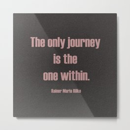 The Only Journey Metal Print