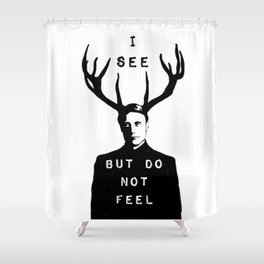 Hannibal - I see but do not feel Shower Curtain