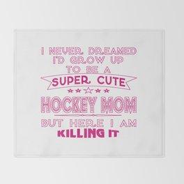 SUPER CUTE A HOCKEY MOM Throw Blanket