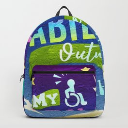 My Abilities Outweigh My Disabilities Backpack