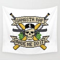 Gangsta Rap Made Me Do It Wall Tapestry