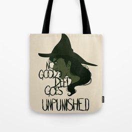 No Good Deed Tote Bag