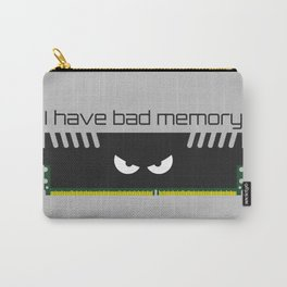 I have bad memory RAM Carry-All Pouch