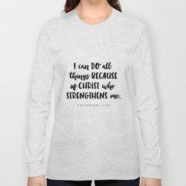 Philippians 4:13 - Bible Verse Long Sleeve T-shirt