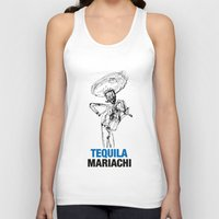 tequila Tank Tops featuring Mariachi Tequila by Kabuloglu
