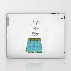 Life is too... Laptop & iPad Skin