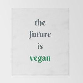 THE FUTURE IS VEGAN Throw Blanket