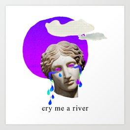 cry me a river Art Print