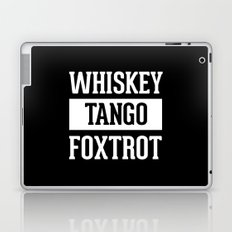Whiskey Tango Foxtrot / WTF Funny Quote Laptop & iPad Skin