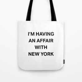 I'm having an affair with New York Tote Bag