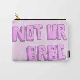 Not ur babe Carry-All Pouch