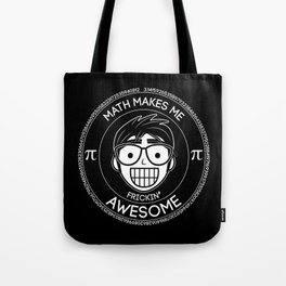 Math Makes Me Frickin Awesome Tote Bag