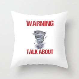 Geographical Storm Chaser Weather Condition Gift Warning Talk About Tornados Throw Pillow