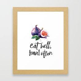 Fig - eat well, travell often Framed Art Print