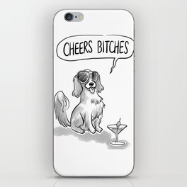 Cheers, Bitches! Cute Dog, King Charles Spaniel iPhone Skin