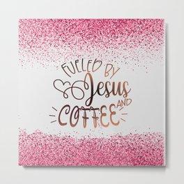 Fueled By Jesus And Coffee Metal Print