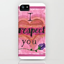 I Respect You iPhone Case