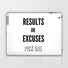 Results or Excuses. Pick one Laptop & iPad Skin