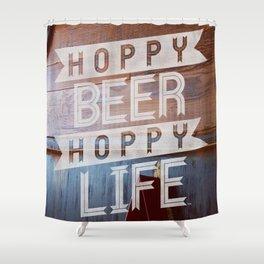 Hoppy Beer Hoppy Life PUB Shower Curtain