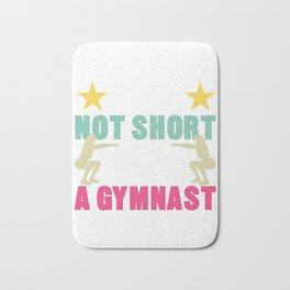 Gymnastics Balancing Vault Bars Balance Beam I Am Not Short I Am A Gymnasts Gifts Bath Mat