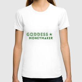 Goddess Moneymaker T-shirt