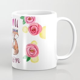 I love you mom Coffee Mug