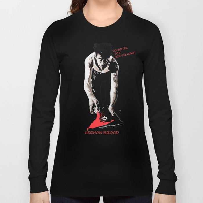You better do it from the heart! Long Sleeve T-shirt