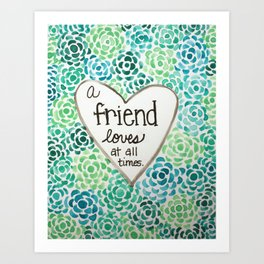 A Friend Loves Art Print
