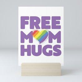 Free Mom Hugs, Free Mom Hugs Rainbow Gay Pride Mini Art Print