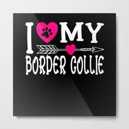 I Love My Border Collie I Dog Love Dog Motif Metal Print