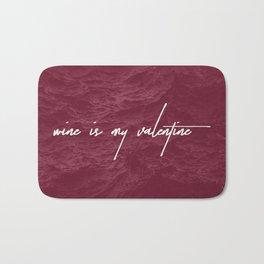 Wine is my Valentine Bath Mat