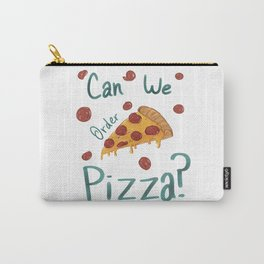 Can We Order Pizza? Carry-All Pouch