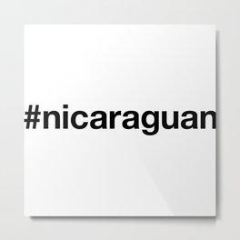 NICARAGUAN Hashtag Metal Print