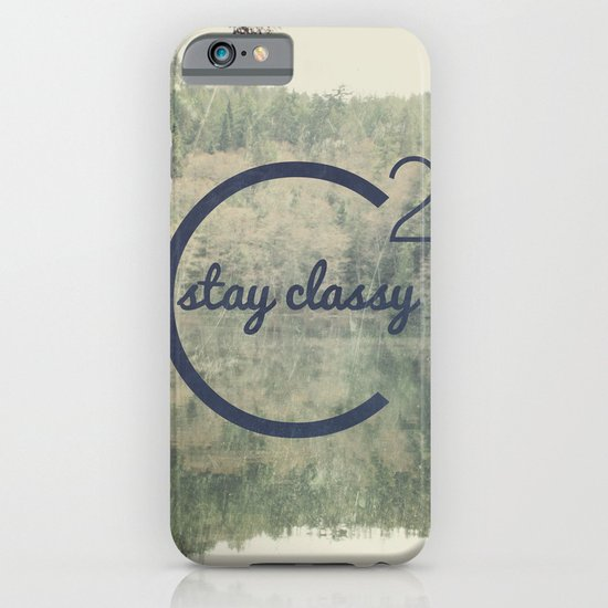 Stay Classy  iPhone & iPod Case
