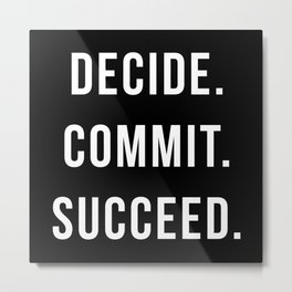 Decide Commit Succeed Motivational Gym Quote Metal Print