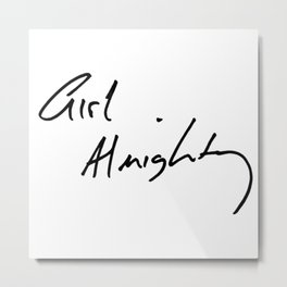 Girl Almighty Sign Metal Print