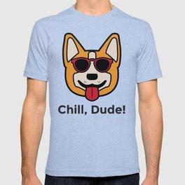 Chill, Dude! T-shirt