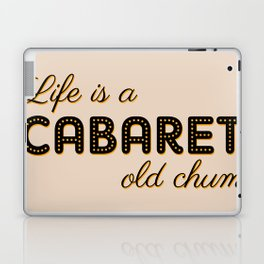 Life Is A Cabaret, Old Chum! Laptop & iPad Skin