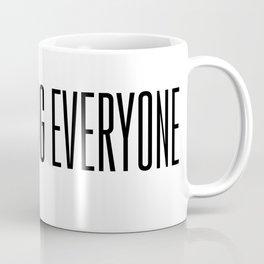 Im Blocking Everyone Coffee Mug