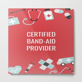 Certified Band-Aid Provider Metal Print