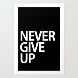 Never give up Art Print