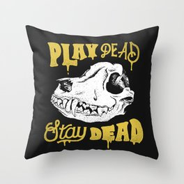 Play Dead Stay Dead Throw Pillow