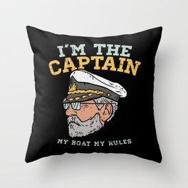 I'm the Captain - My Boat my rules Throw Pillow