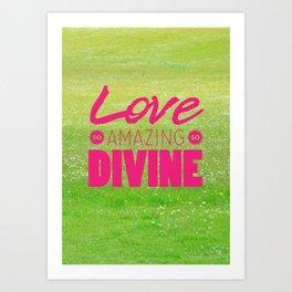 Love So Amazing Art Print